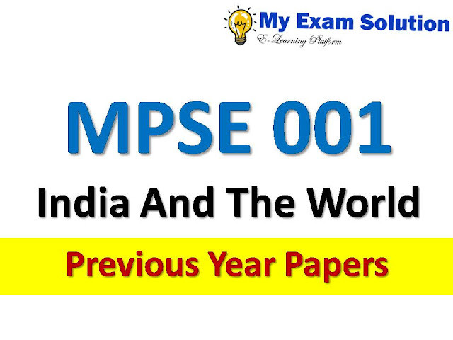 MPSE 001 India And The World Previous Year Papers