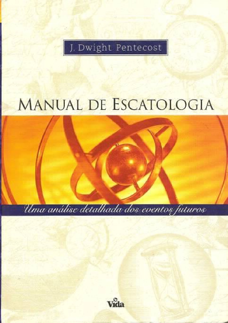J. Dwight Pentecost-Manual De Escatologia-