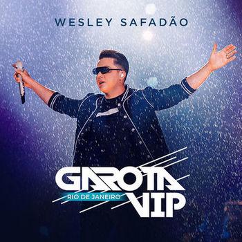 CD Garota Vip Rio De Janeiro (Ao Vivo) – Wesley Safadão (2019) download