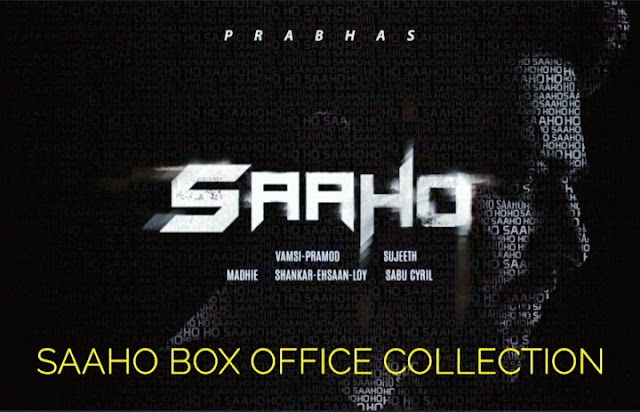 Saaho Movie Box Office Collection | Day Wise | Worldwide Reports