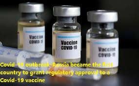 Covid-19 outbreak-Russia became the first country to grant regulatory approval to a Covid-19 vaccine