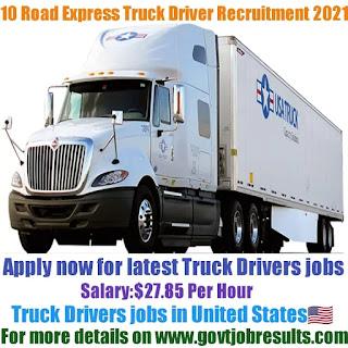 10 Road Express Truck Driver Recruitment 2021-22