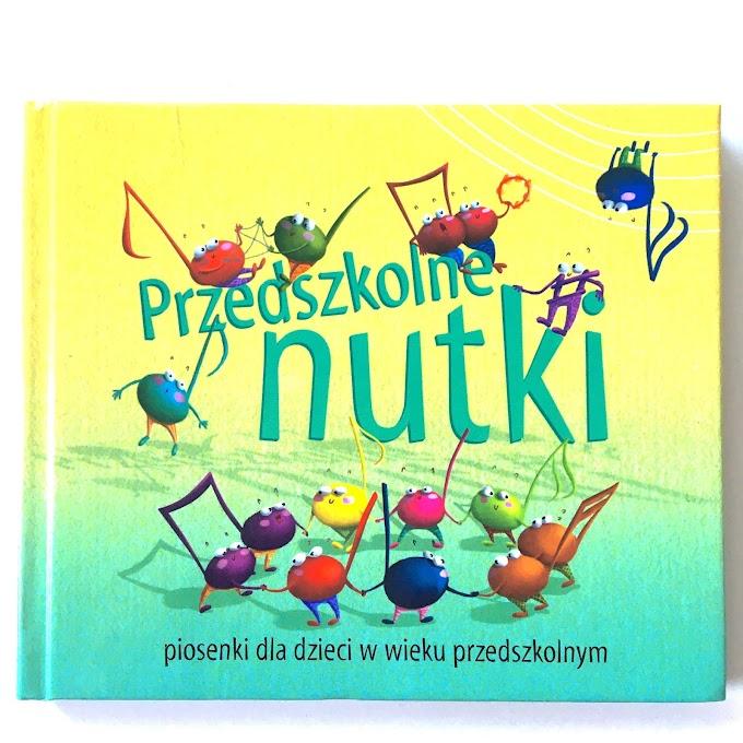 Płyta 'Przedszkolne nutki. Piosenki dla dzieci w wieku przedszkolnym' - recenzja