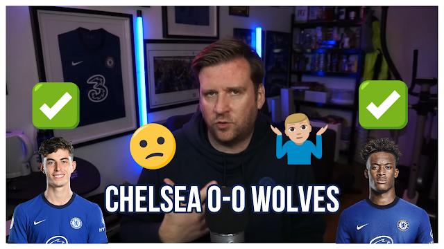 CHELSEA 0-0 WOLVES | GOOD START - SAME ISSUES AS HAVERTZ & HUDSON-ODOI SHINE | TUCHEL HAS WORK TO DO