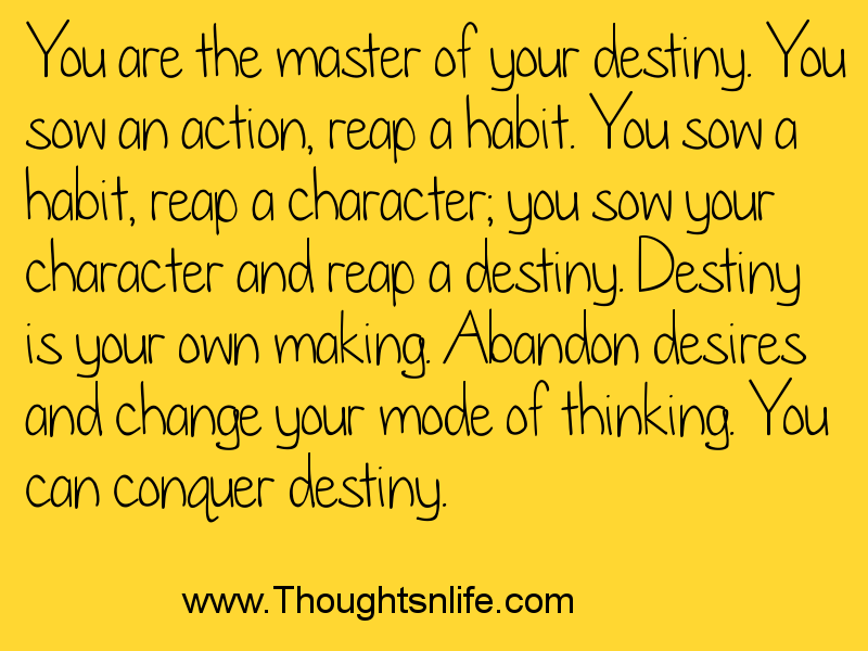 You are the master of your destiny.
