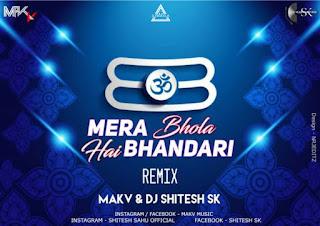 MERA BHOLA HAI BHANDARI (TRAP MIX) - MAK V X DJ SHITESH SK