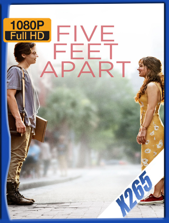 Five Feet Apart [2019] 1080P Latino [X265_ChrisHD]