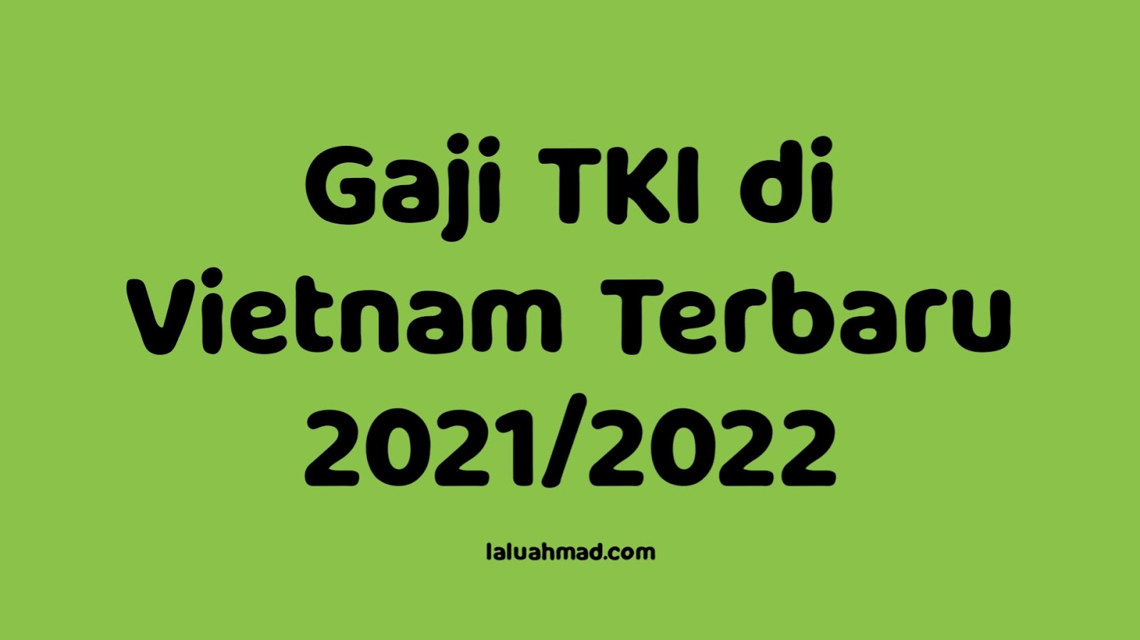 Gaji TKI di Vietnam Terbaru 2021/2022