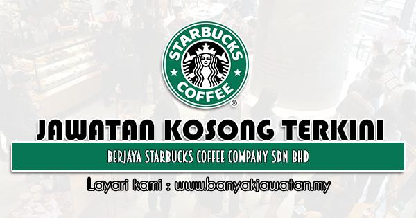 Jawatan Kosong 2021 di Berjaya Starbucks Coffee Company Sdn Bhd