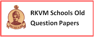 RKVM Schools Old Question Papers 2018, 2019-20 www.rkvmschools.org