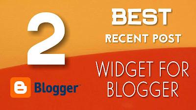 2 Best Custom Recent Post Widgets/Gadgets For Blogger