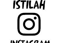 Kumpulan Arti Istilah Dalam Instagram