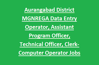 Aurangabad District MGNREGA Data Entry Operator, Assistant Program Officer, Technical Officer, Clerk cum Computer Operator Jobs