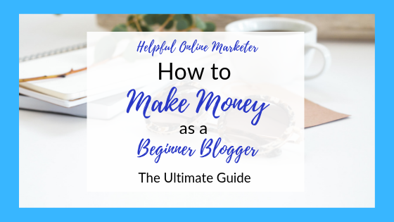 How to make money as a beginner blogger