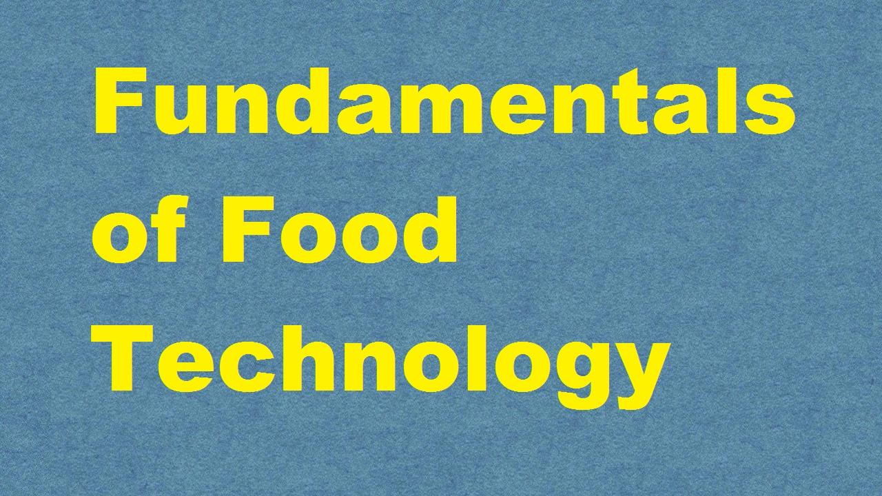 Fundamentals of Food Technology ICAR E course Free PDF Book Download e krishi shiksha