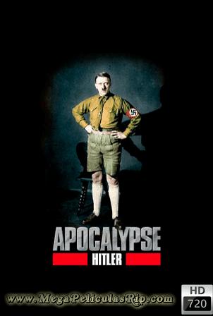 Apocalipsis: El Ascenso De Hitler [720p] [Latino] [MEGA]