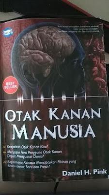 Misteri Otak Kanan Manusia - Daniel H. Pink