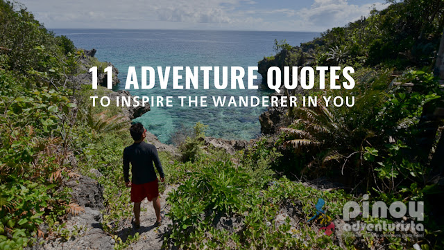 Adventure Quotes to Inspire the Adventurer in You