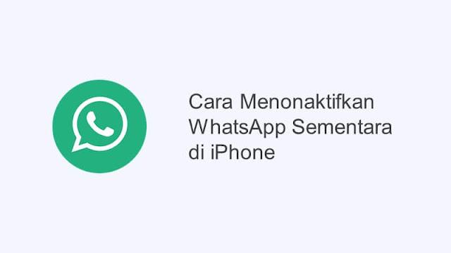 cara menonaktifkan whatsapp sementara di iphone