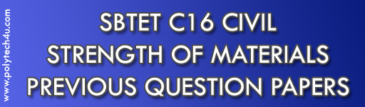 SBTET STRENGTH OF MATERIALS PREVIOUS QUESTION PAPERS DIPLOMA C16
