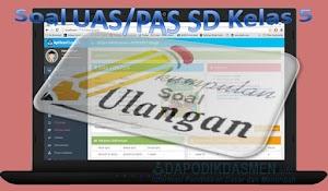 Soal UAS / PAS SD Kelas 5 Kurikulum 2013 Disertai Kunci Jawaban