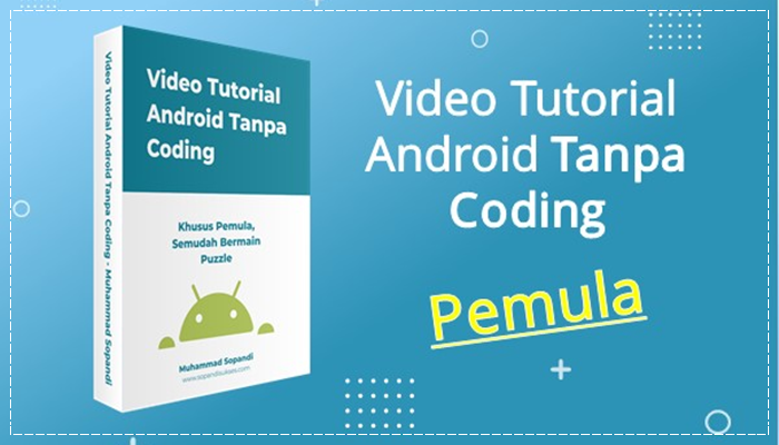 Video Tutorial Android Tanpa Coding Pemula