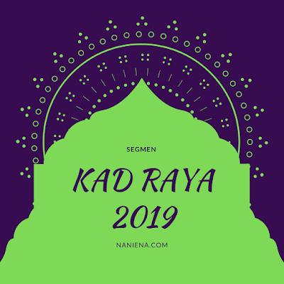 SEGMEN KAD RAYA 2019 NANIENA.COM