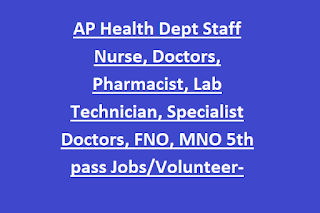 AP Health Dept Staff Nurse, Doctors, Pharmacist, Lab Technician, Specialist Doctors, FNO, MNO 5th pass Jobs/Volunteer-Online Form