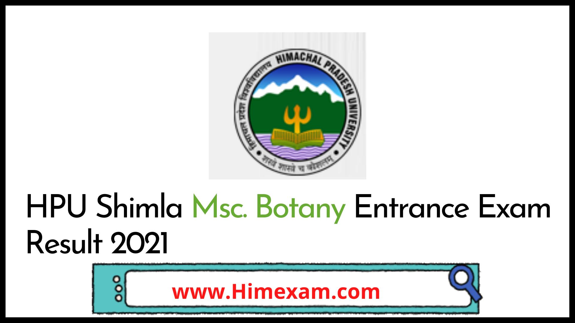 HPU Shimla M.sc Botany Entance Test Result 2021