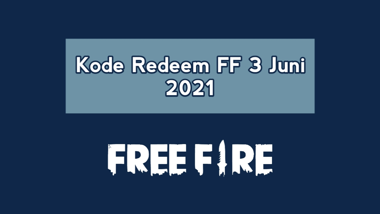 Redeem FF code June 3rd, 2021 Officially today from Garena