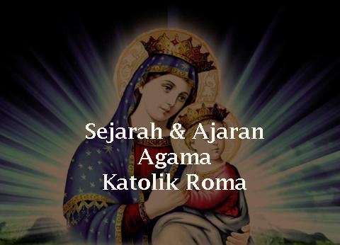 Sekilas tentang Katolik Roma, Agama Terbesar di Dunia