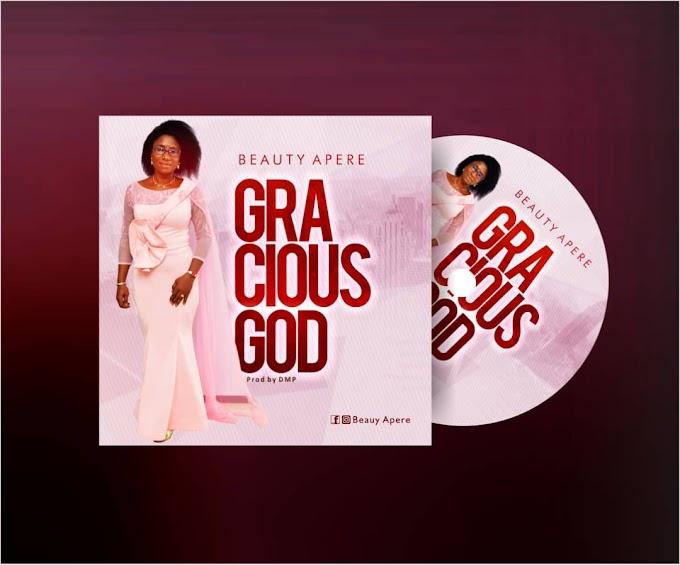 Beauty Apere - Gracious God | DOWNLOAD MP3