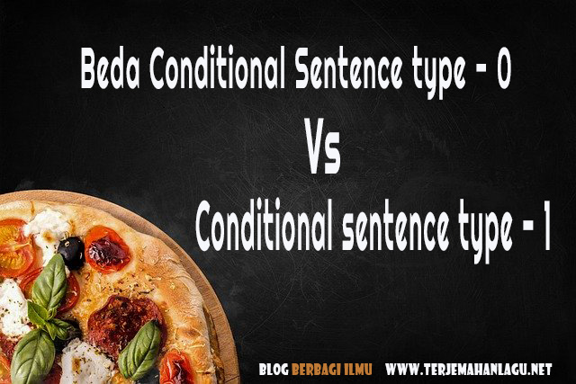 perbedaan-conditional-sentence-type-0-dengan-conditional-sentence-type-1