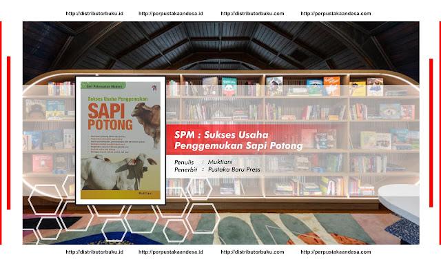 SPM : Sukses Usaha Penggemukan Sapi Potong