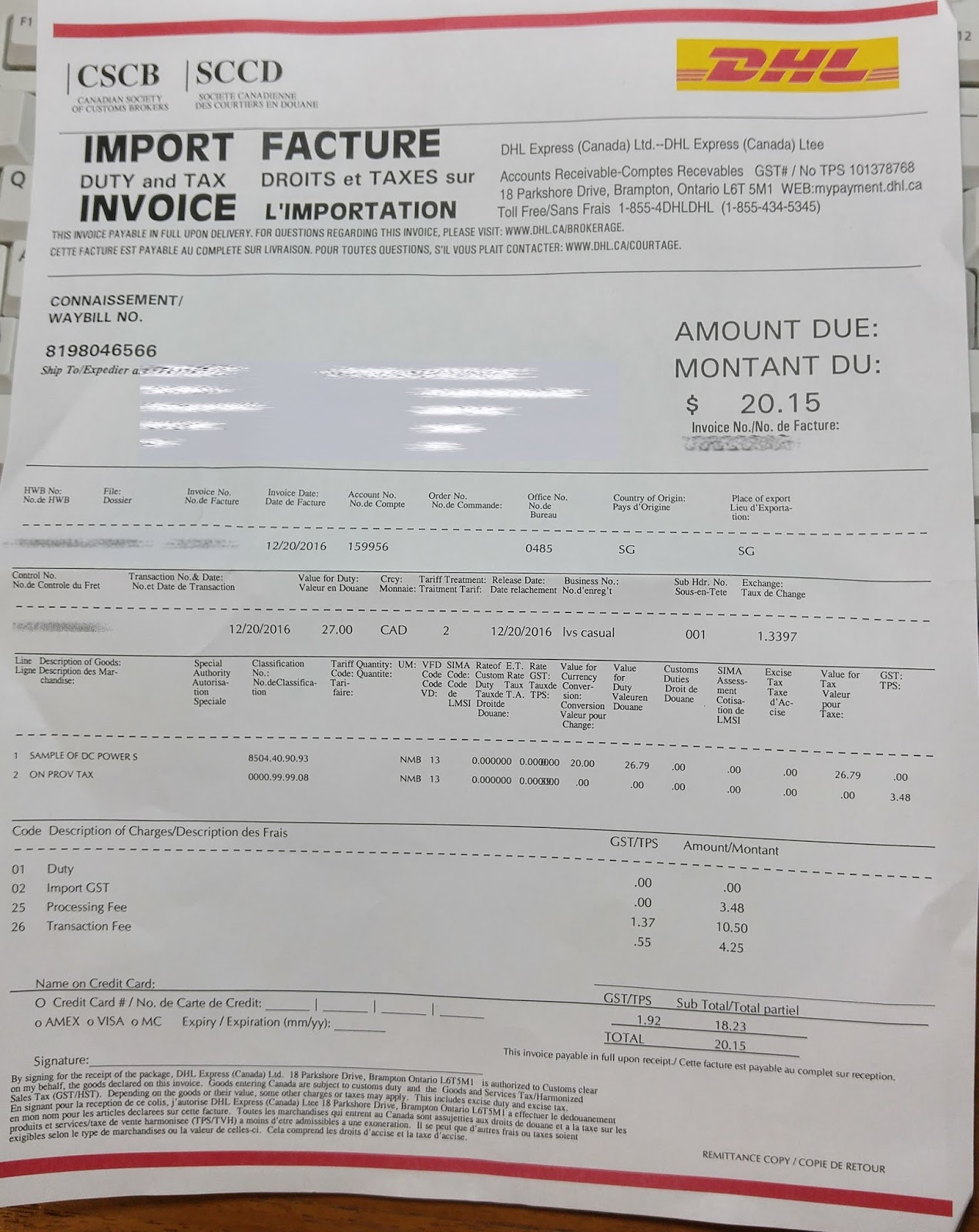 above shown is an invoice that was presented to me with the delivery of the package the item is worth 27 i paid the shipper 17 for shipping which i