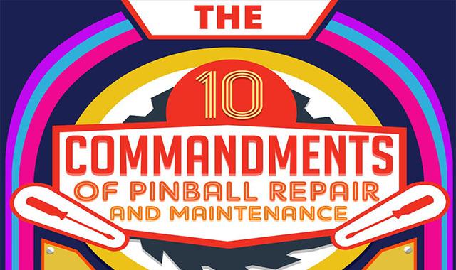 10 Commandments Of Pinball Repair And Maintenance