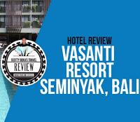 Karir Kerja Terbaru di Hotel Vasanti Seminyak Resort Bali September 2016