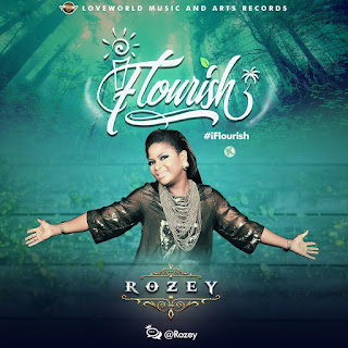 [MP3] Rozey - I Flourish Download | #iFlourish @Rozey