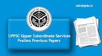 UPPSC Upper Subordinate Services Prelims Previous Papers