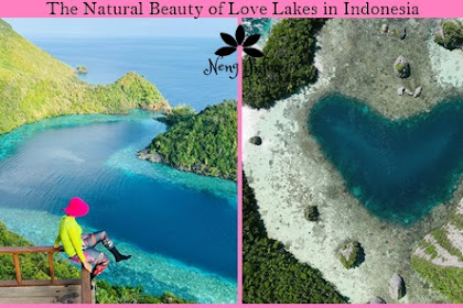 The Beauty of Love Lakes in Indonesia