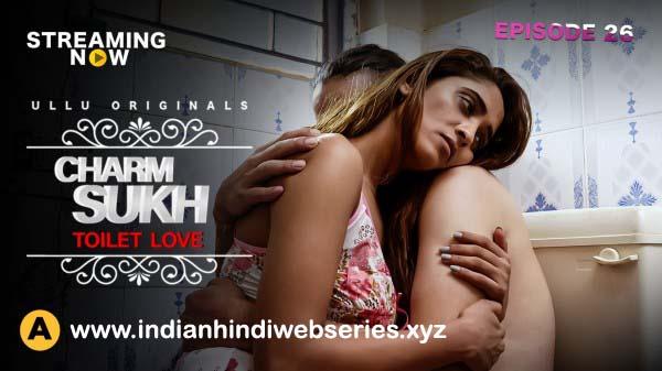 Charmsukh-Toilet-Love-2021-Ullu-Webseries Cast, Reviews, Release Date, Watch Online