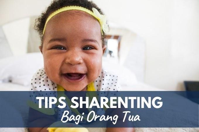 Tips Sharenting Bagi Orang Tua