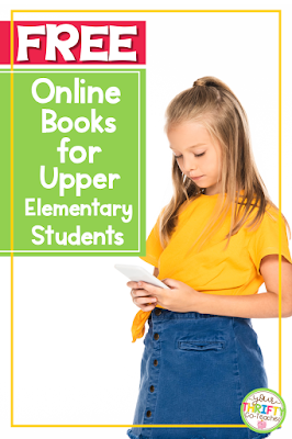 Free online books for upper elementary students. Great for third grade, fourth grade, and fifth grade.