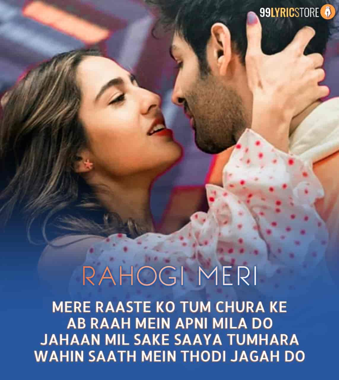 Tum To Rahogi Meri Lyrics :- The Arijit Singh given his voice in melodious sad hindi song which is titled Rahogi Meri from Kartik Aaryan and Sara Ali starrer movie Love Aaj Kal. Music of this song given by Pritam Da while this beautiful song Rahogi Meri lyrics has written by Irshad Kamil. This song is presented by Sony Music India label.