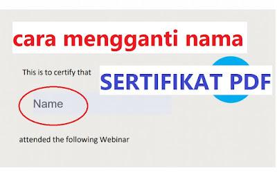 Cara Mengganti Nama Pada Sertifikat PDF