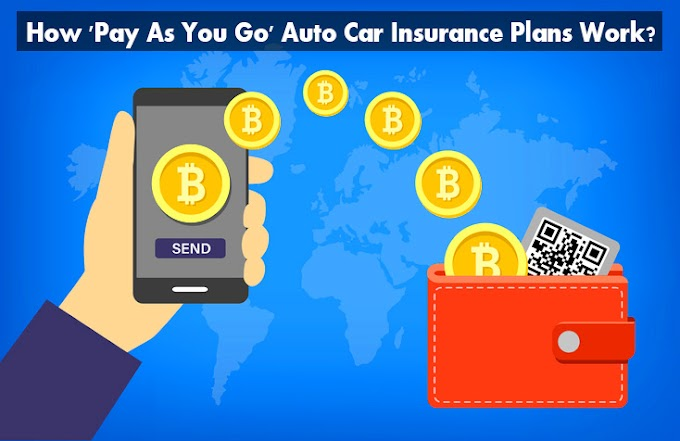 How 'Pay As You Go' Auto Car Insurance Plans Work?