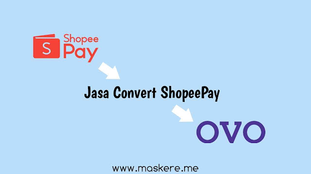 transfer saldo ShopeePay ke OVO dengan jasa Convert ShopeePay