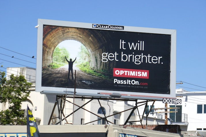 It will get brighter Optimism Pass it on billboard