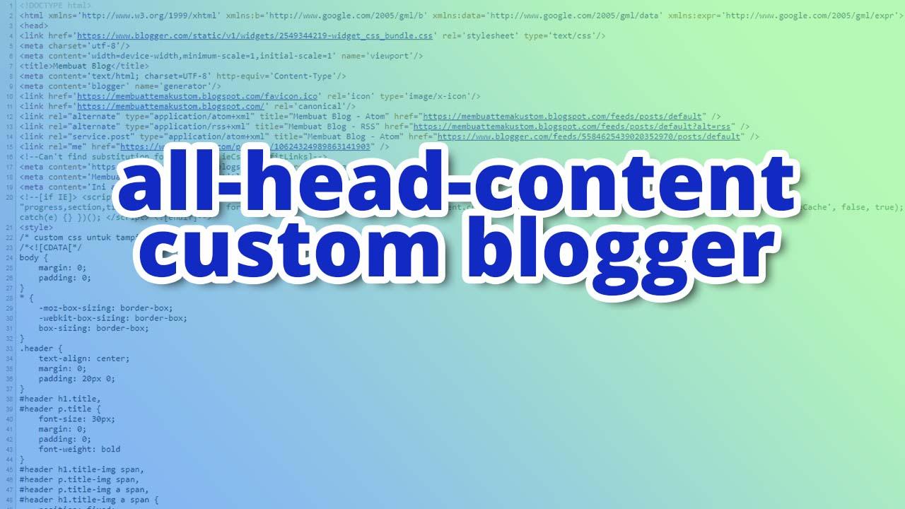 All-head-content Custom Blogger