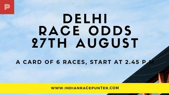 Delhi Race Odds 27 August,  free indian horse racing tips, trackeagle,  racingpulse, racing pulse